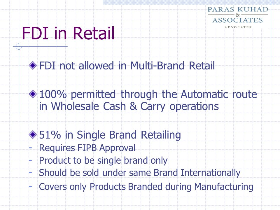 FDI in Retail FDI not allowed in Multi-Brand Retail