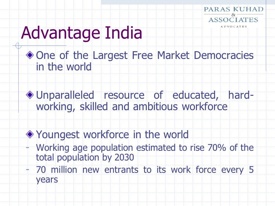 Advantage India One of the Largest Free Market Democracies in the world.