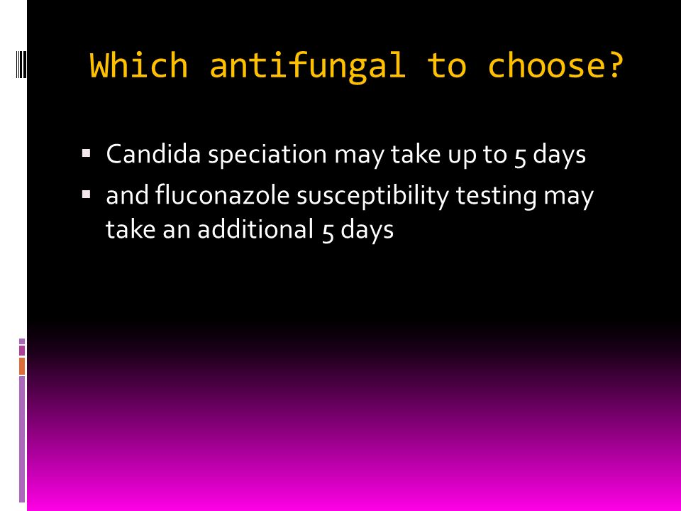 Which antifungal to choose
