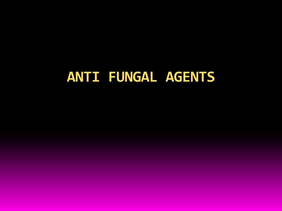 ANTI FUNGAL AGENTS