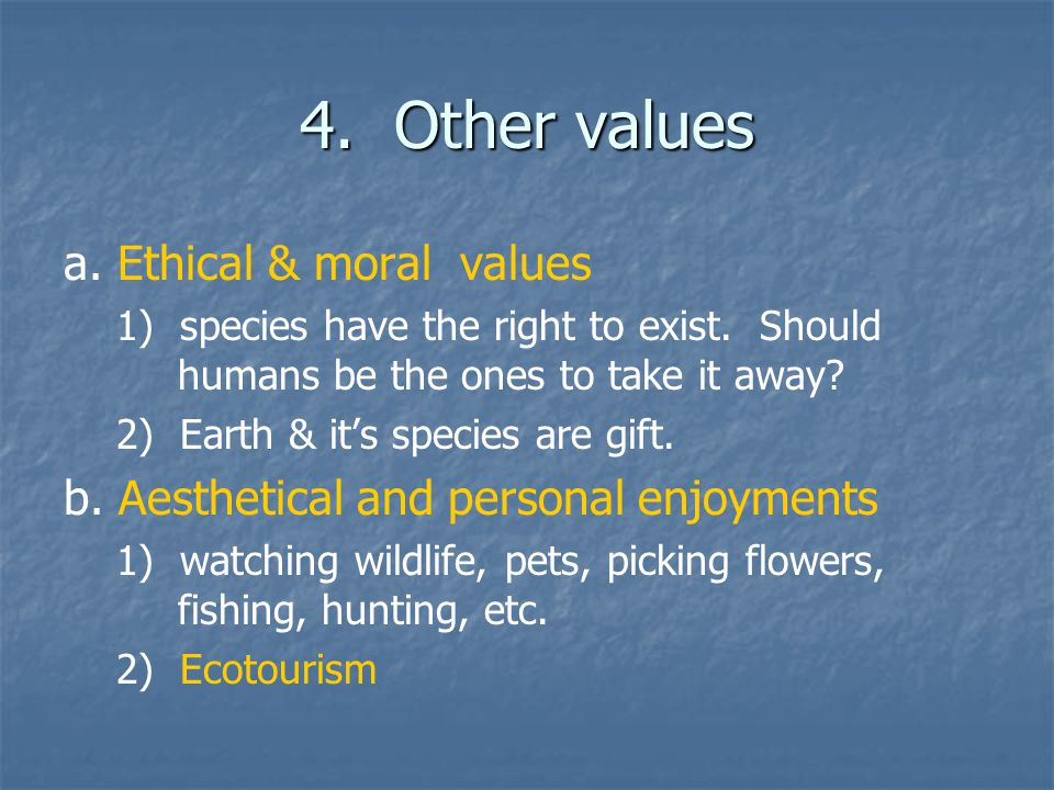 4. Other values a. Ethical & moral values