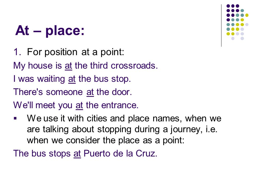 At – place: For position at a point: