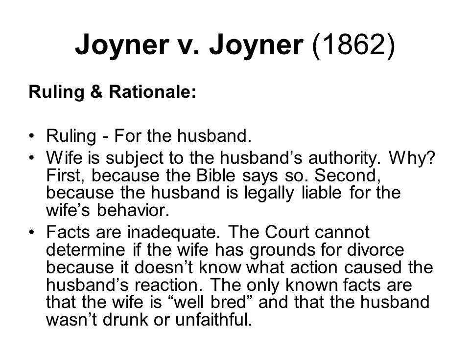 Joyner v. Joyner (1862) Ruling & Rationale: Ruling - For the husband.