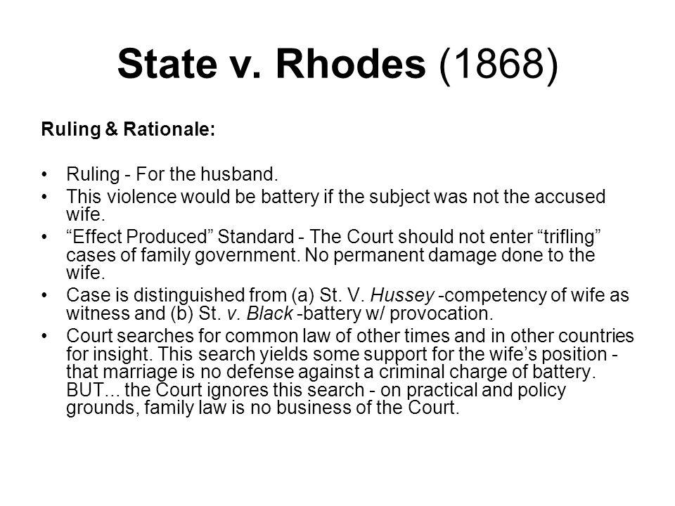 State v. Rhodes (1868) Ruling & Rationale: Ruling - For the husband.