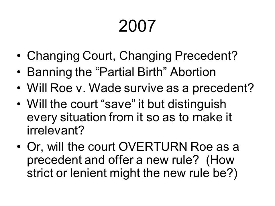 2007 Changing Court, Changing Precedent