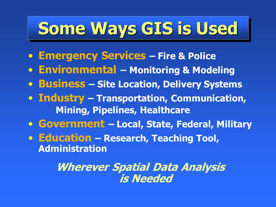 Wherever Spatial Data Analysis is Needed