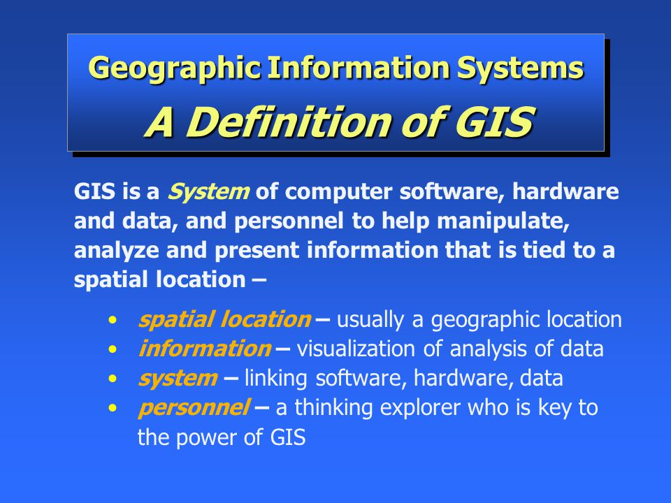 Geographic Information Systems A Definition of GIS