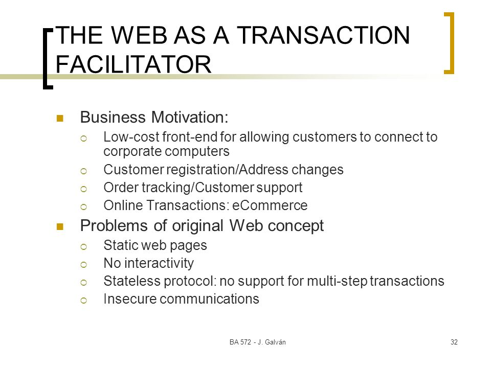 THE WEB AS A TRANSACTION FACILITATOR
