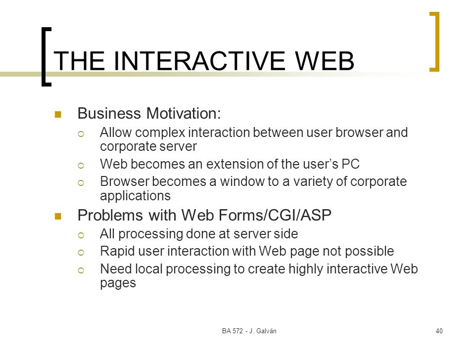 THE INTERACTIVE WEB Business Motivation: