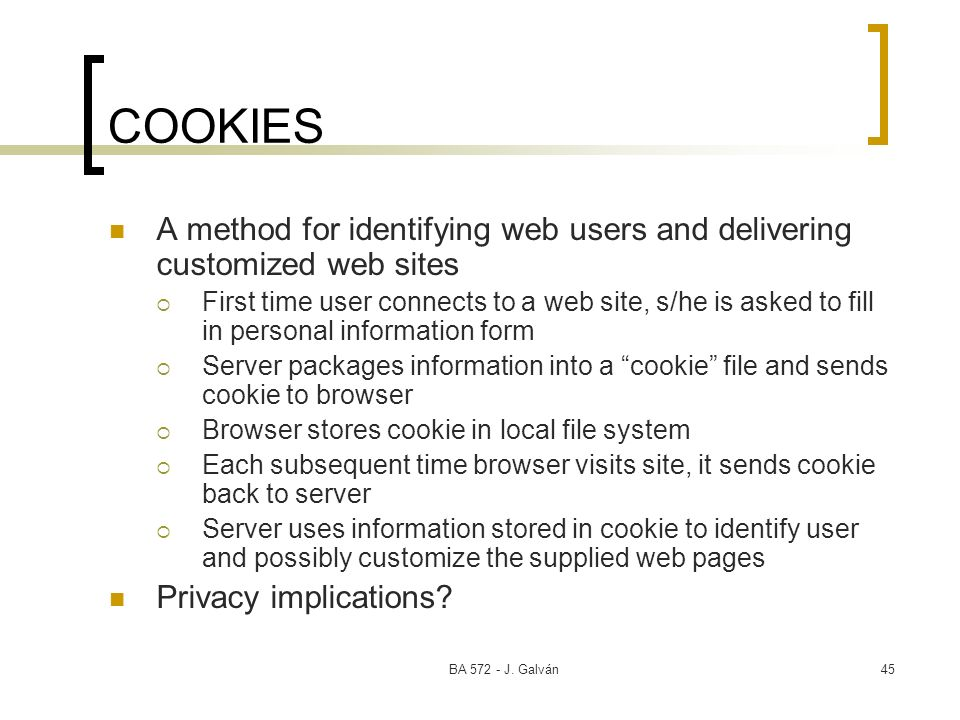 COOKIES A method for identifying web users and delivering customized web sites.