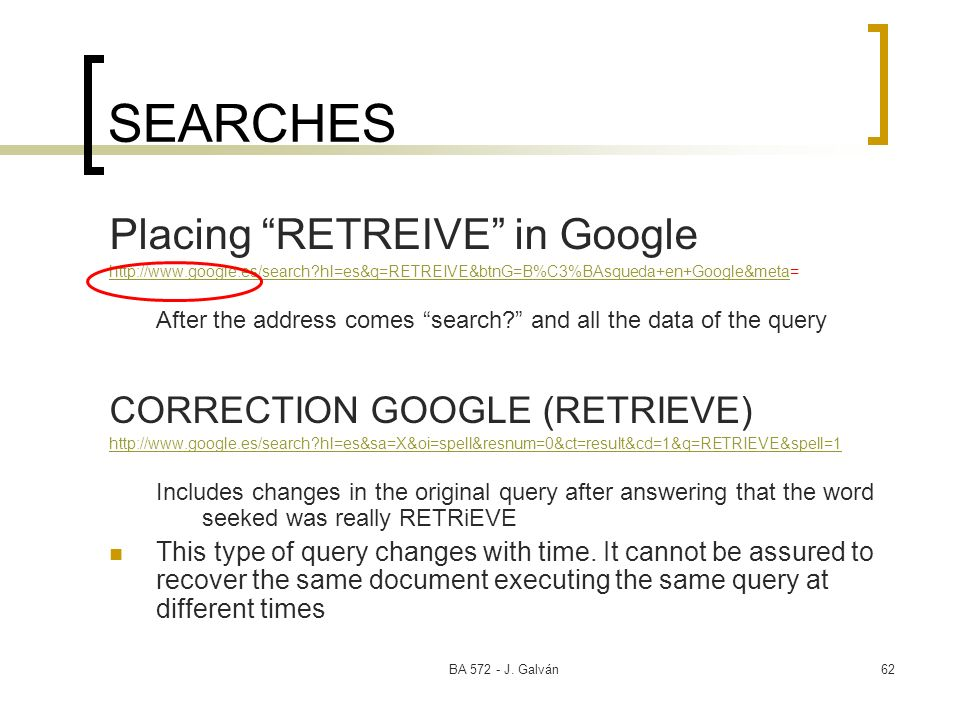 SEARCHES Placing RETREIVE in Google CORRECTION GOOGLE (RETRIEVE)