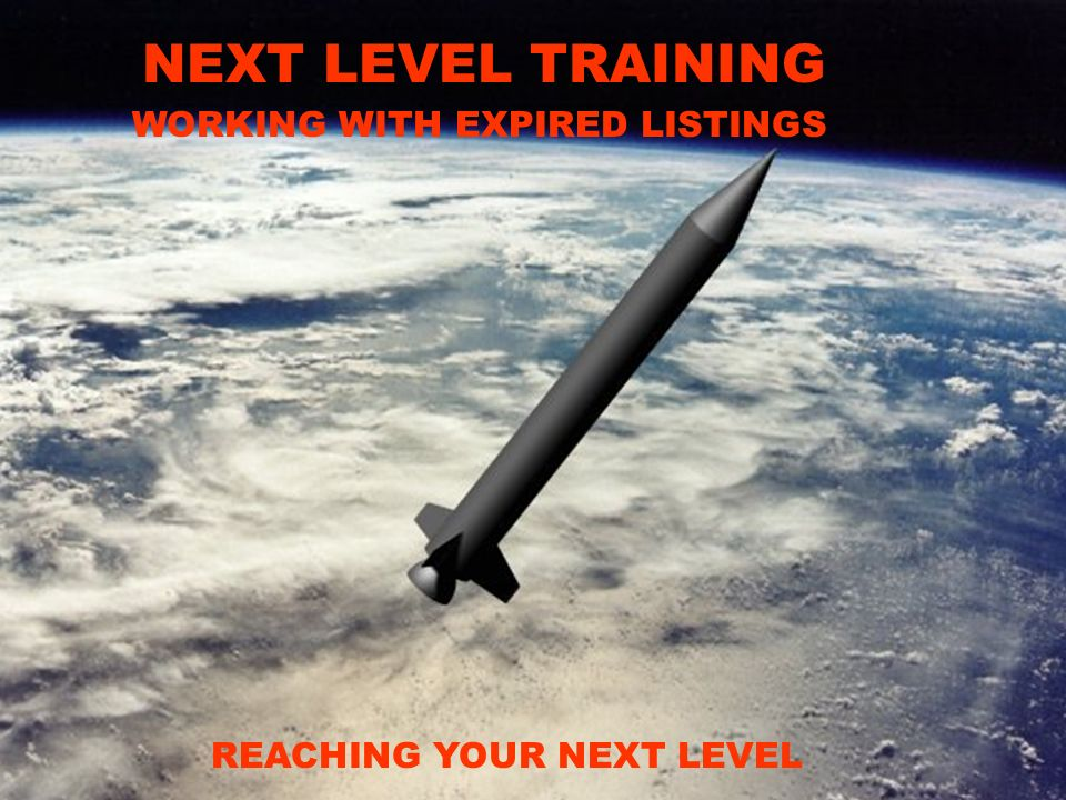 Next level Training NEXT LEVEL TRAINING WORKING WITH EXPIRED LISTINGS