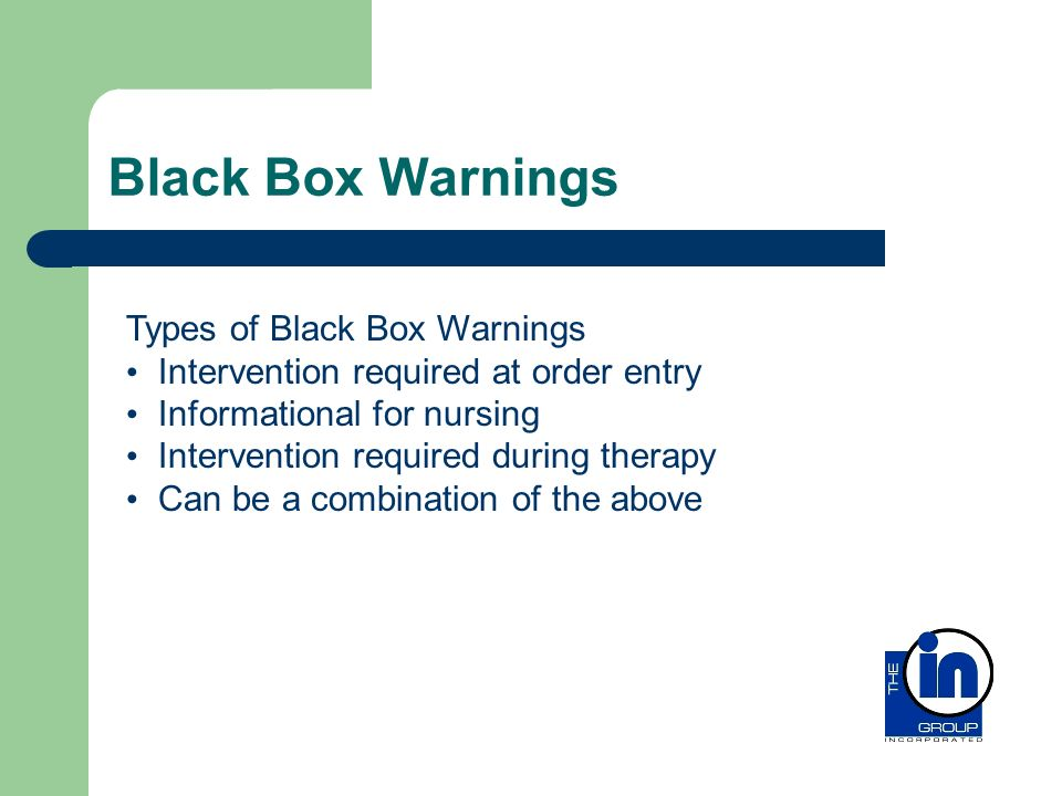 Black Box Warnings Types of Black Box Warnings