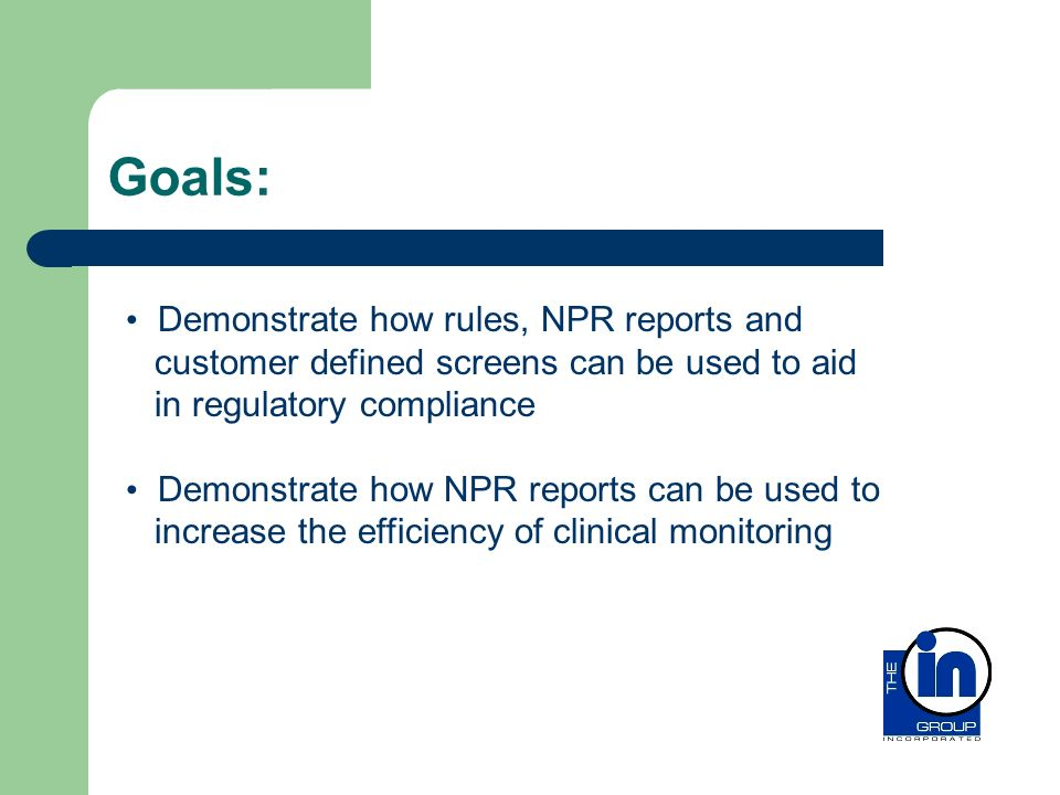 Goals: Demonstrate how rules, NPR reports and