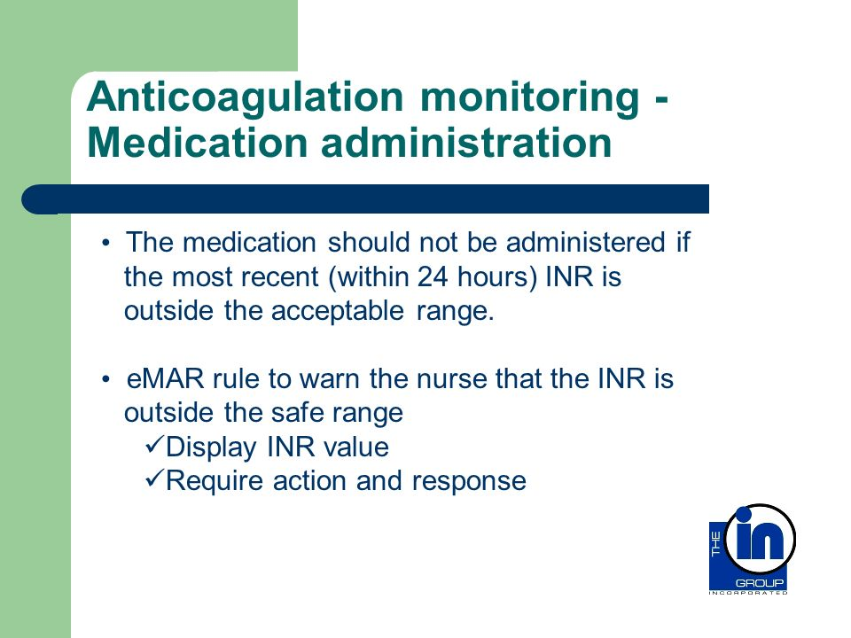 Anticoagulation monitoring - Medication administration