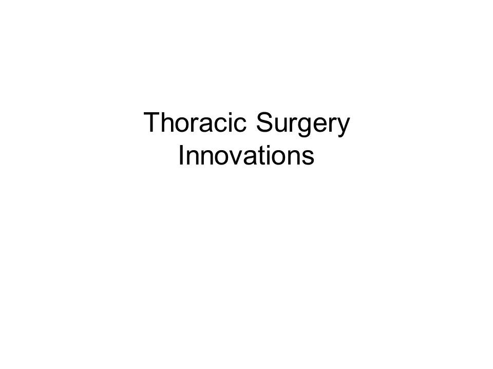 Thoracic Surgery Innovations
