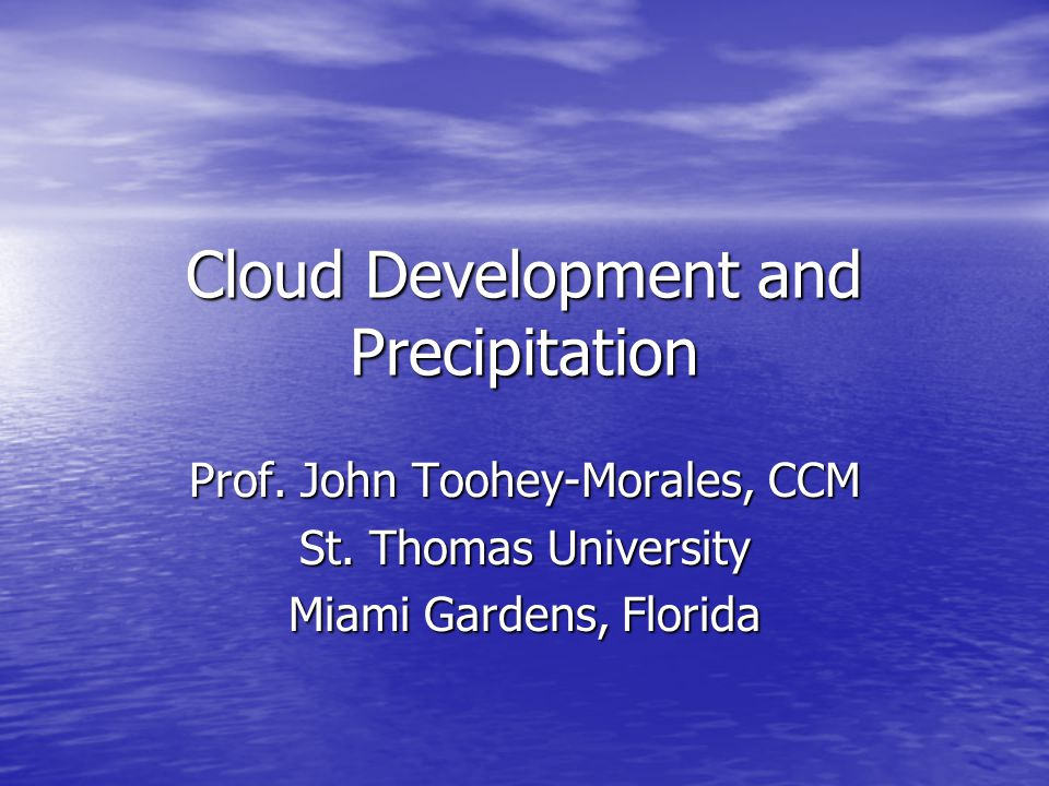 Cloud Development and Precipitation