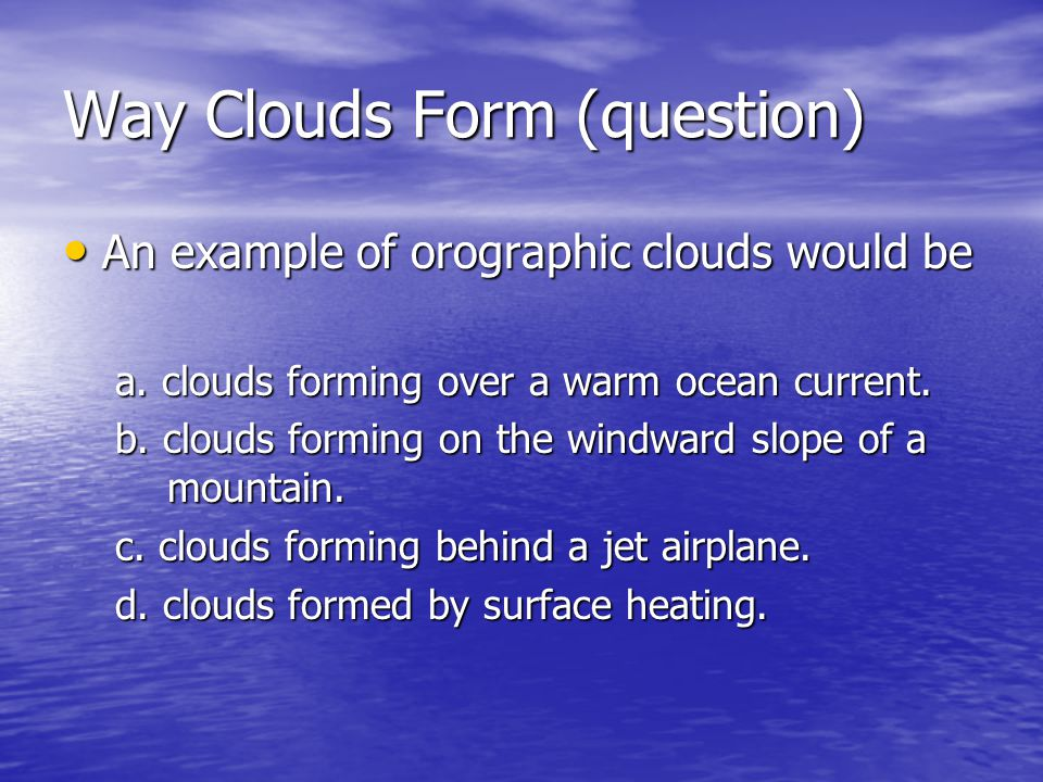 Way Clouds Form (question)