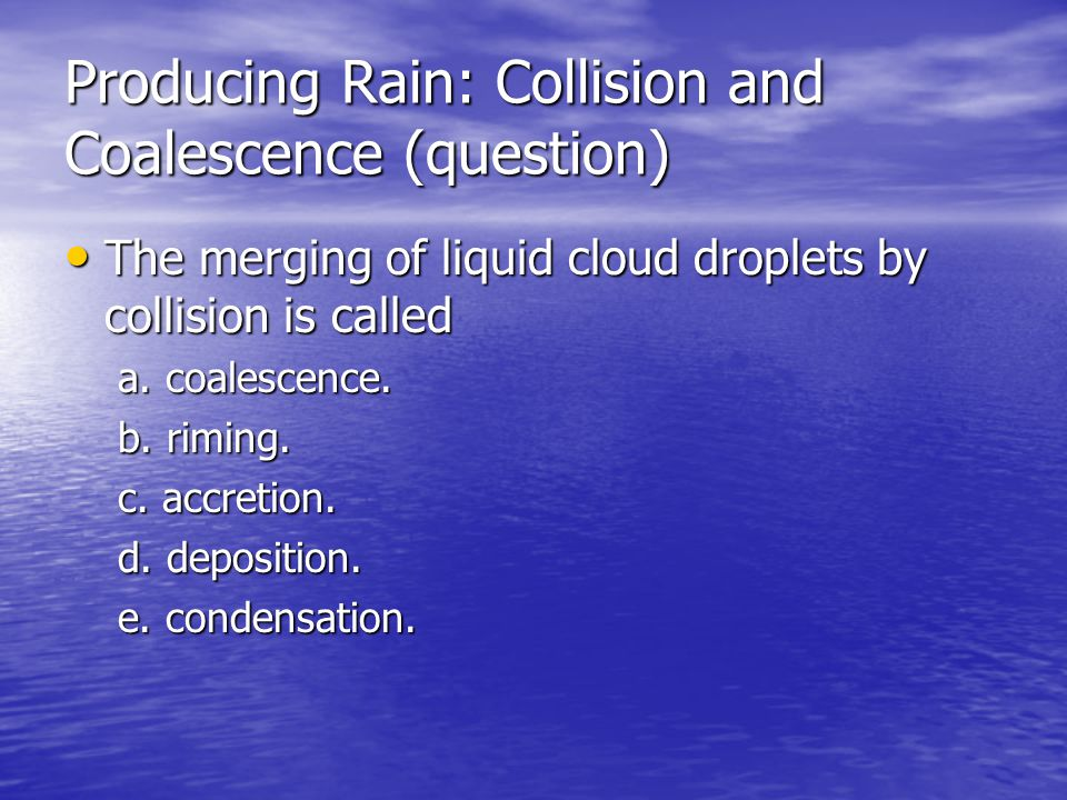 Producing Rain: Collision and Coalescence (question)
