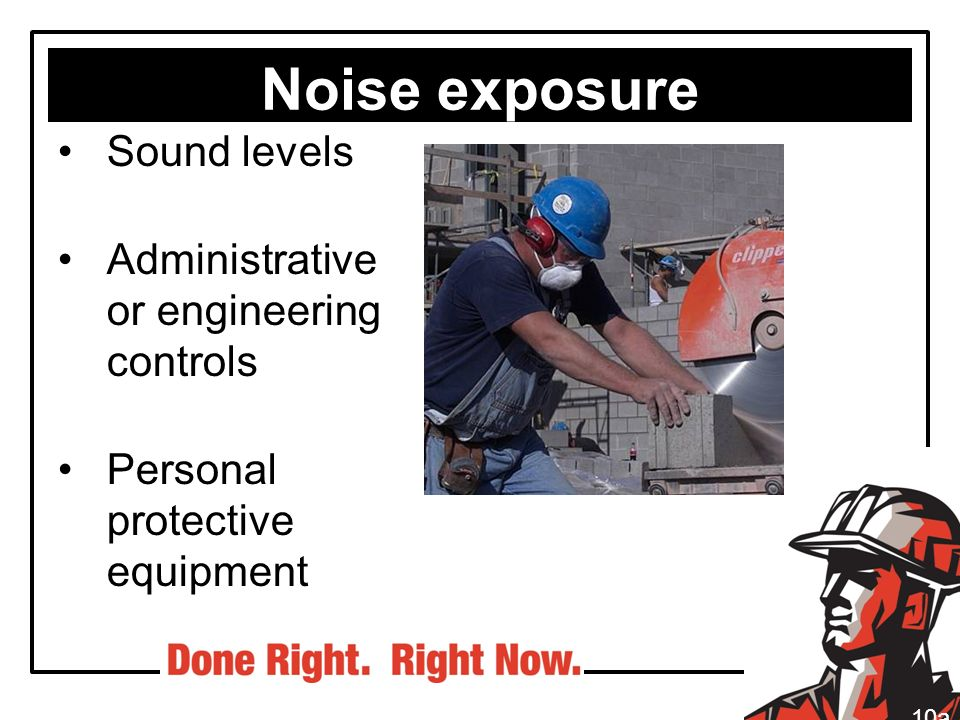 Noise exposure Sound levels Administrative or engineering controls
