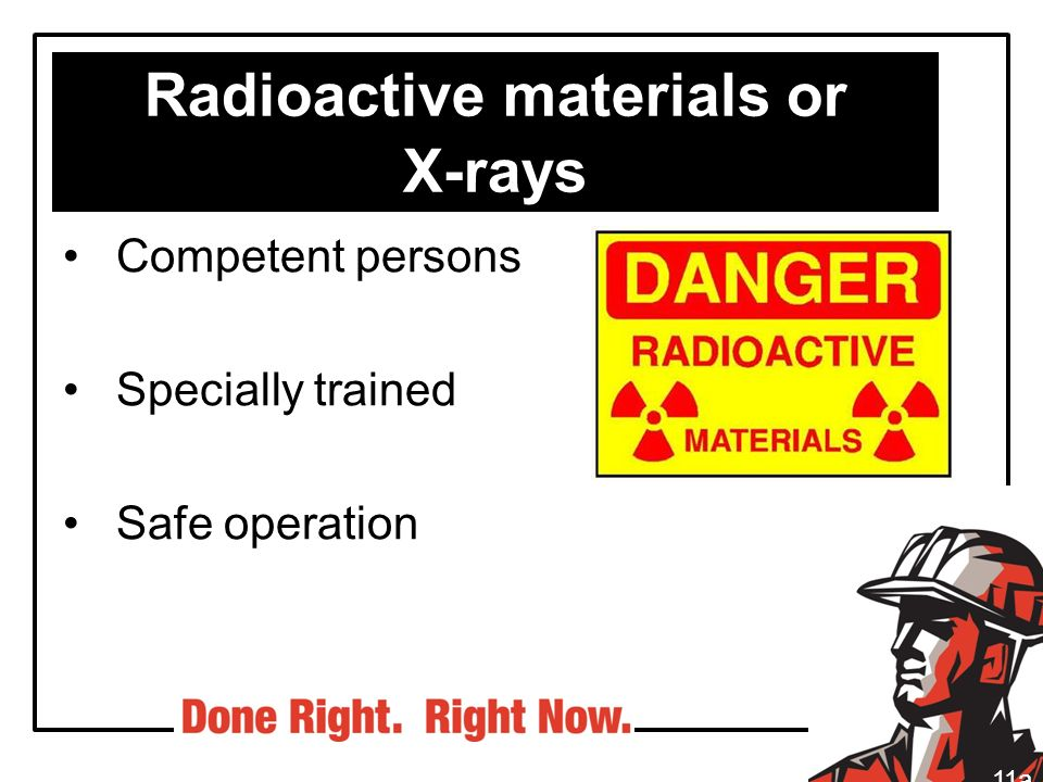 Radioactive materials or X-rays