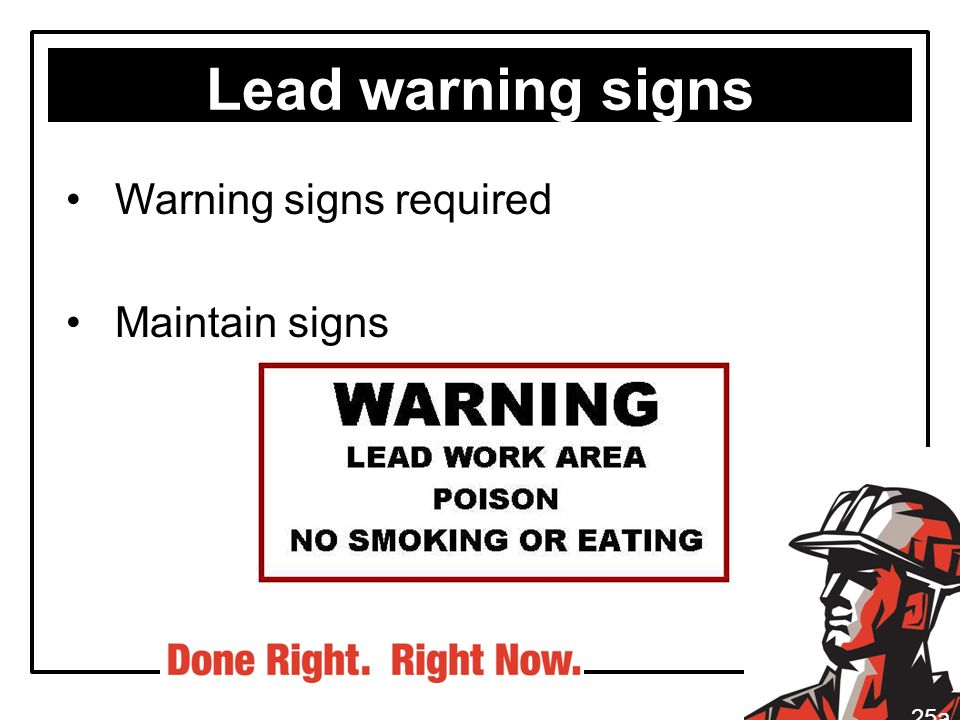 Lead warning signs Warning signs required Maintain signs 25a