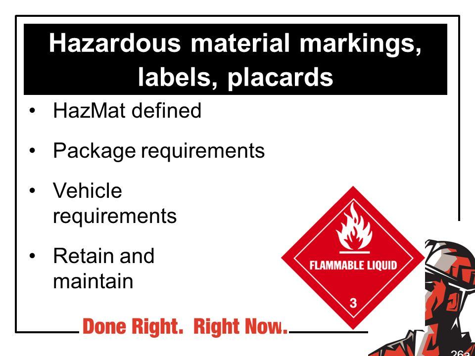 Hazardous material markings, labels, placards