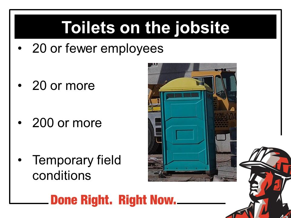 Toilets on the jobsite 20 or fewer employees 20 or more 200 or more