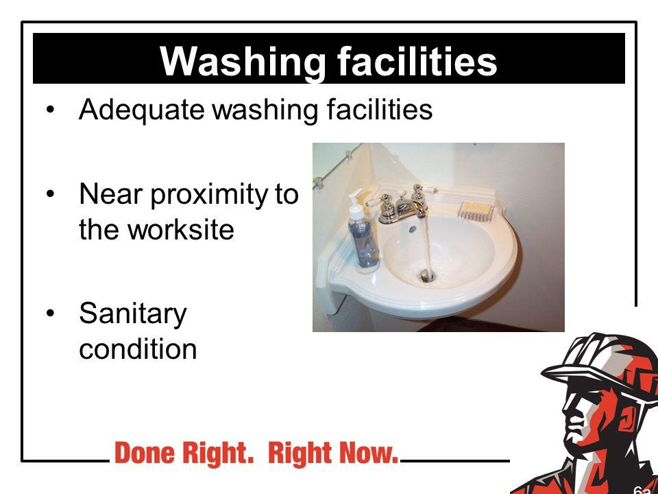 Washing facilities Adequate washing facilities