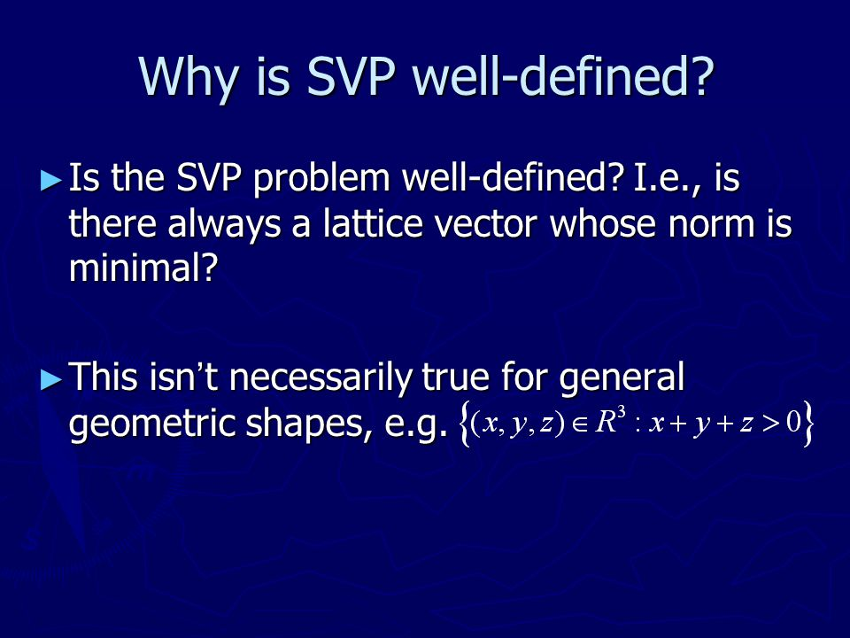Why is SVP well-defined