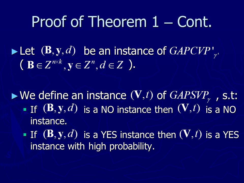 Proof of Theorem 1 – Cont. Let be an instance of ( ).