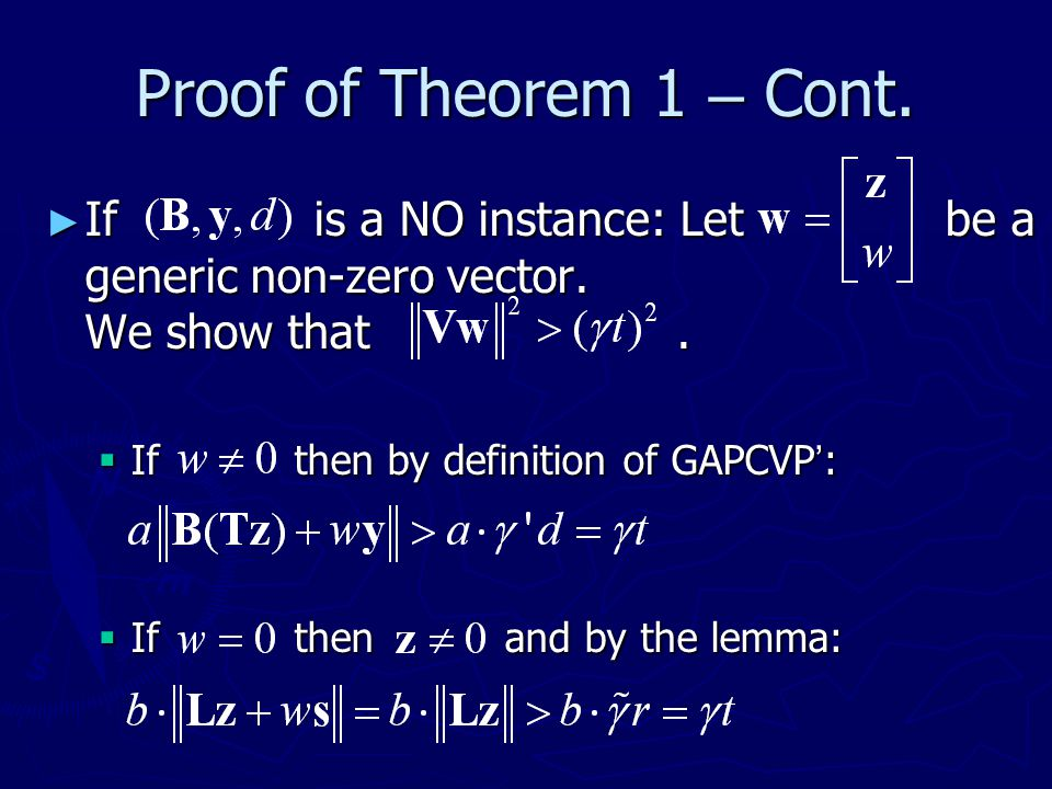 Proof of Theorem 1 – Cont. If is a NO instance: Let be a generic non-zero vector. We show that .