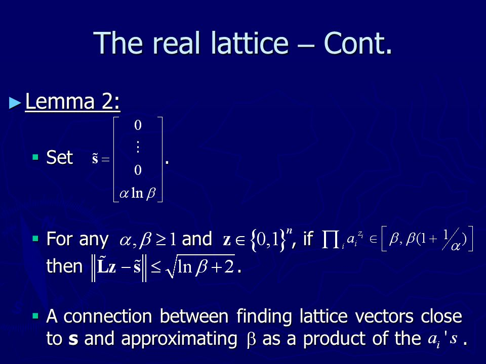The real lattice – Cont. Lemma 2: Set . For any and , if then .