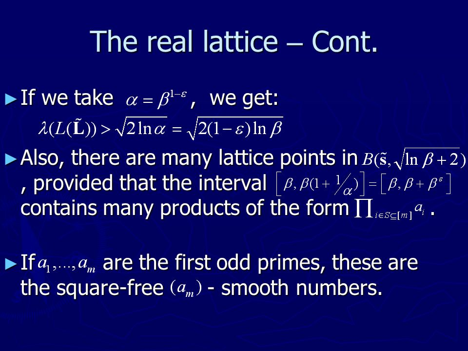 The real lattice – Cont. If we take , we get: