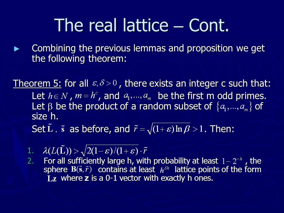 The real lattice – Cont. Combining the previous lemmas and proposition we get the following theorem: