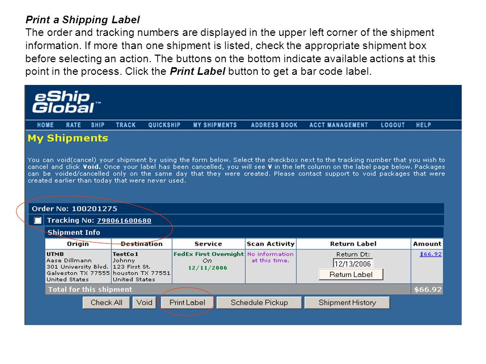 Print a Shipping Label The order and tracking numbers are displayed in the upper left corner of the shipment information.
