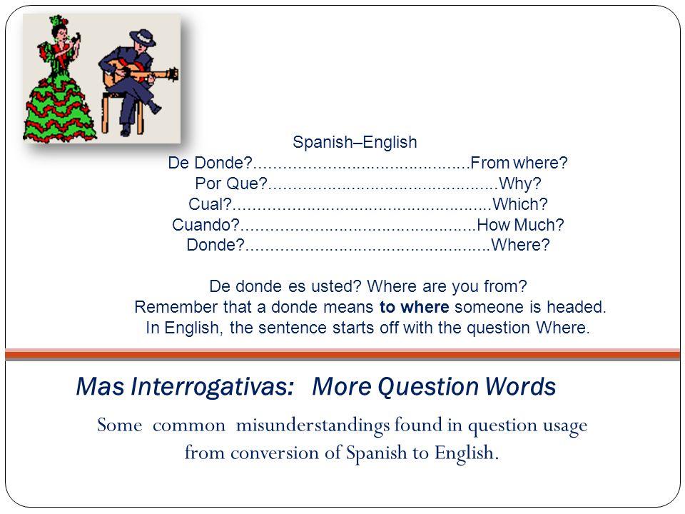 Mas Interrogativas: More Question Words