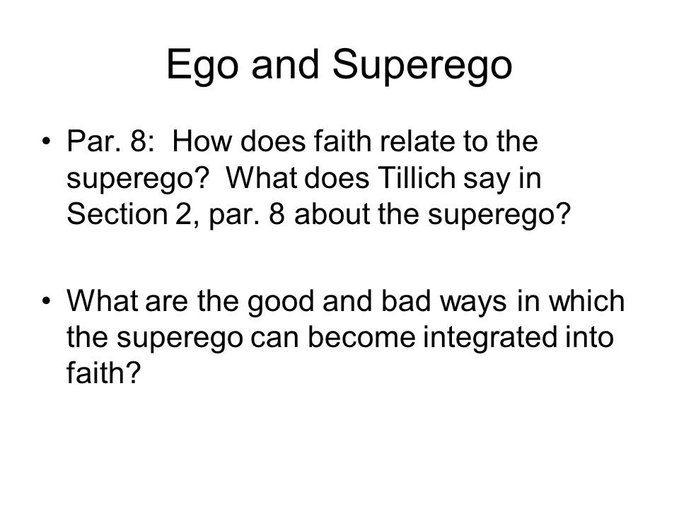 Ego and Superego Par. 8: How does faith relate to the superego What does Tillich say in Section 2, par. 8 about the superego