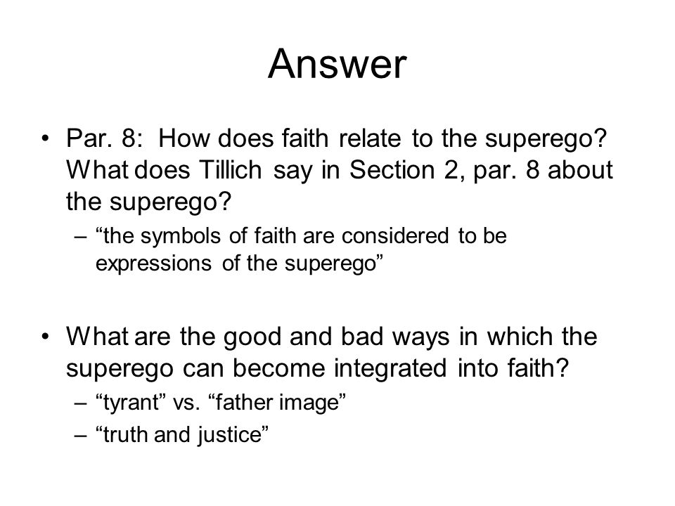 Answer Par. 8: How does faith relate to the superego What does Tillich say in Section 2, par. 8 about the superego