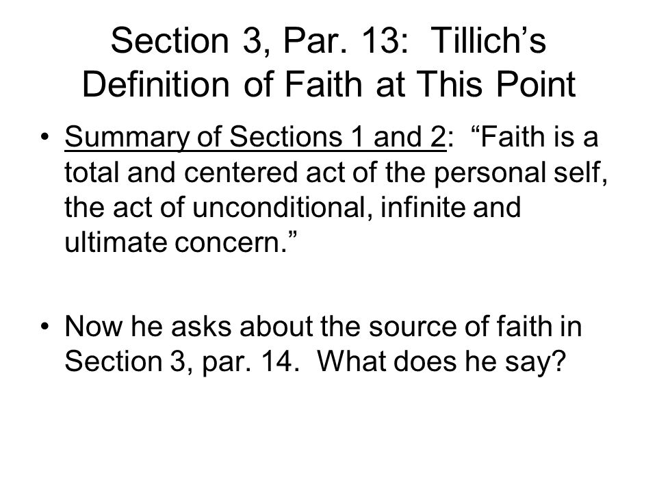 Section 3, Par. 13: Tillich's Definition of Faith at This Point
