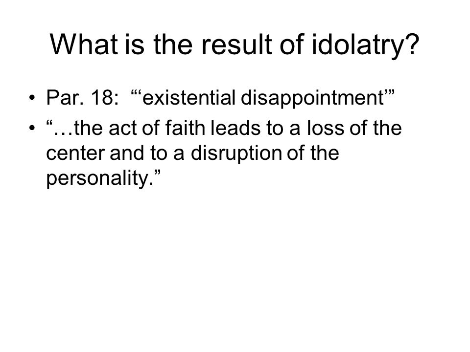 What is the result of idolatry