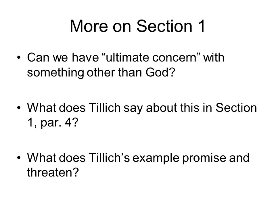 More on Section 1 Can we have ultimate concern with something other than God What does Tillich say about this in Section 1, par. 4