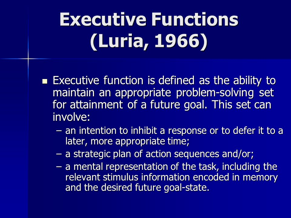 Executive Functions (Luria, 1966)