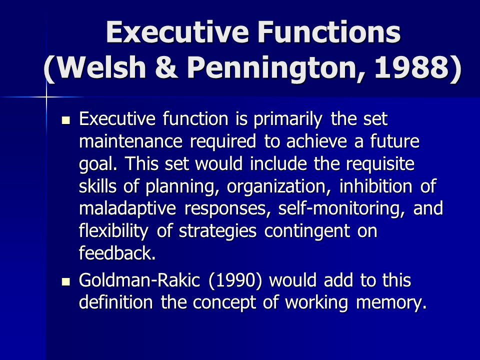 Executive Functions (Welsh & Pennington, 1988)