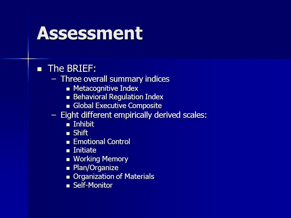 Assessment The BRIEF: Three overall summary indices