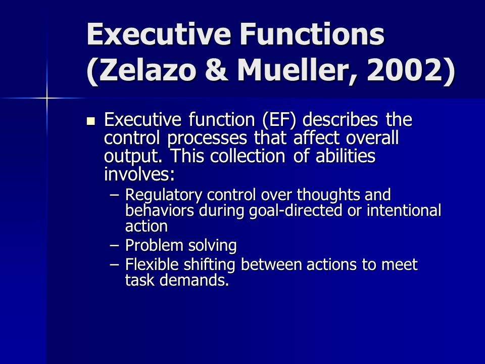 Executive Functions (Zelazo & Mueller, 2002)