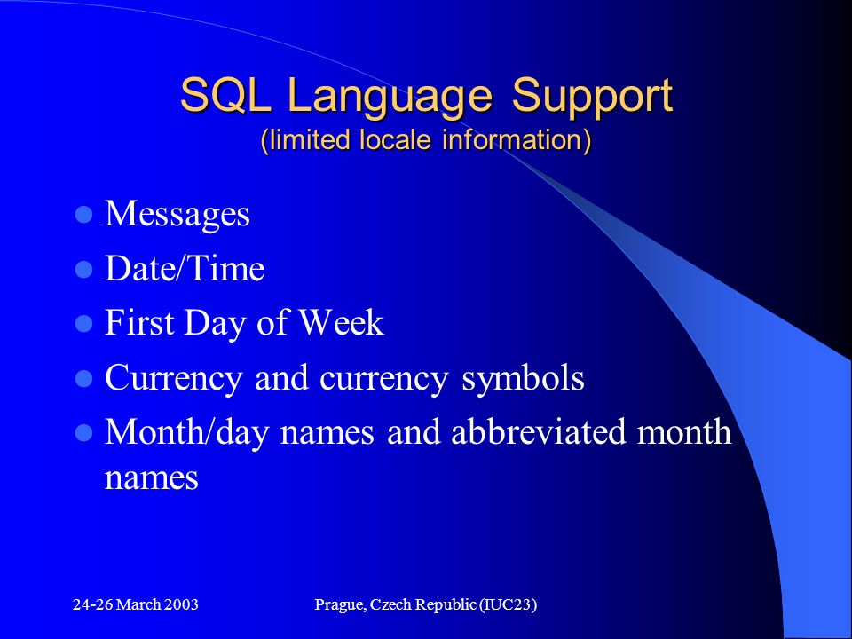 SQL Language Support (limited locale information)