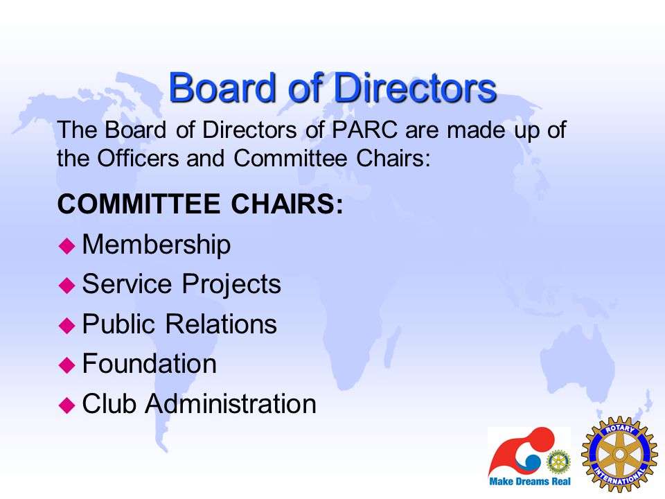 Board of Directors COMMITTEE CHAIRS: Membership Service Projects
