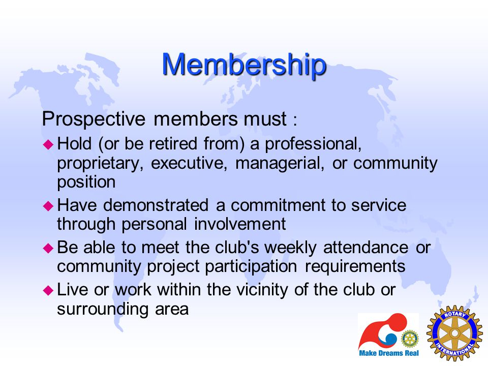 Membership Prospective members must :