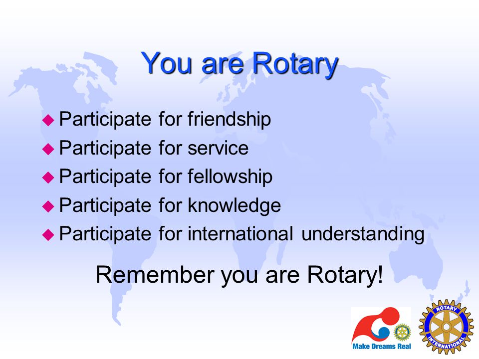 Remember you are Rotary!